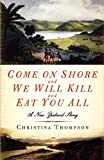 Come on Shore and We Will Kill and Eat You All: A New Zealand Story