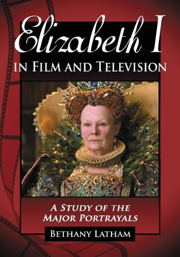 Elizabeth I in Film and Television: A Study of the Major Portrayals