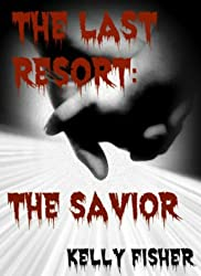 The Last Resort: The Savior (The Last Resort Series #1) (English Edition)