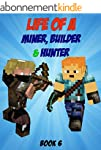 Minecraft: Life Of A Miner, A Builder...