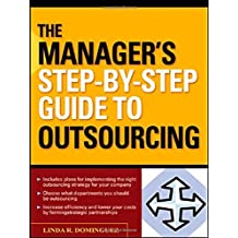The Manager's Step-by-Step Guide to Outsourcing by Linda Dominguez (2005-12-05)