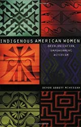 Indigenous American Women: Decolonization, Empowerment, Activism (Contemporary Indigenous Issues) (English Edition)