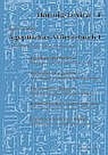 Ägyptisches Wörterbuch 1: Altes Reich und Erste Zwischenzeit (Kulturgeschichte der Antiken Welt) Alt Englisch-wörterbuch