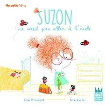 Suzon ne veut pas aller à l'école - Mes petits héros
