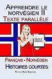Apprendre le norvégien II: Texte parallèle (Français - Norvégien) Histoires courtes
