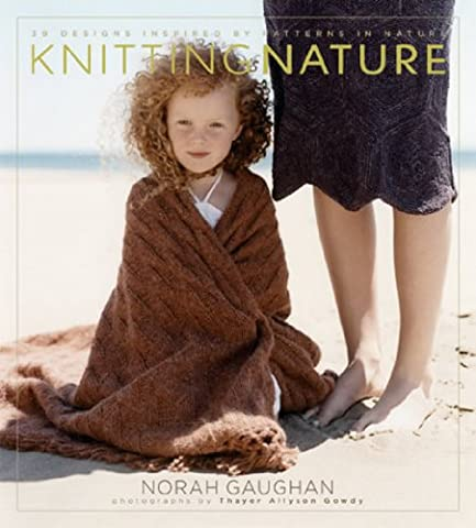 Knitting Nature: 39 Designs Inspired by Patterns in Nature - Design Patterns Knitting