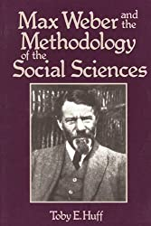 Max Weber and the Methodology of the Social Sciences