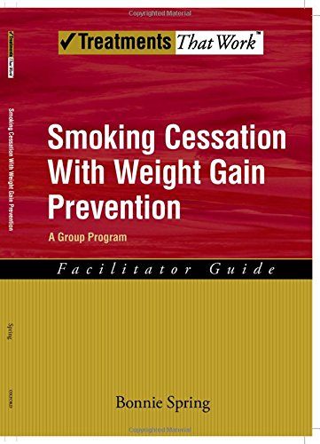 Smoking Cessation with Weight Gain Prevention: Facilitator Guide (Treatments That Work)