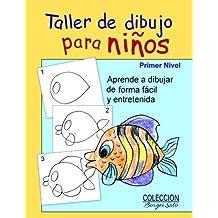 Taller de Dibujo para Ninos - Primer Nivel: Todo los Ninos son Artistas: Volume 1 (Coleccion Borges Soto)