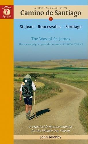 Camino de Santiago (St Jean-Roncesvalles-Santiago). Camino Guides. 13th edition. por John Brierley