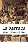 La barraca par Vicent Blasco Ibañez