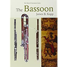 The Bassoon (Yale Musical Instrument (Hardcover))