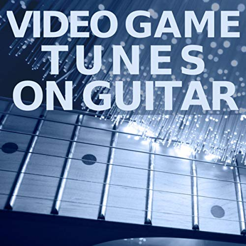 Video Game Tunes On Guitar