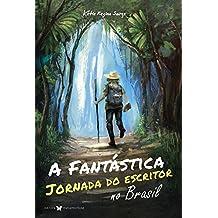 A Fantástica Jornada do Escritor no Brasil (Portuguese Edition)