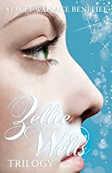 Zellie Wells Trilogy: Glimpse, Glimmer, Glow (English Edition)