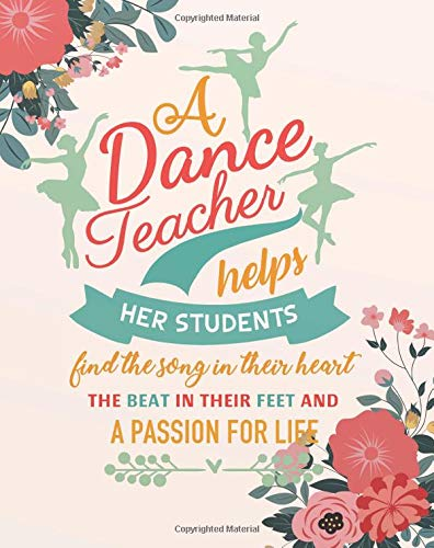 A dance teacher helps her students find the song in their heart the beat in their  feet and a passion for life: Dance Teacher Planner Monthly and ... Journal Notebook  Planner 2018-2019 Series) por Aimee Austin H.