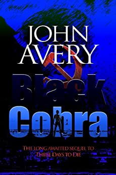 BLACK COBRA: Aaron Quinn thriller series, No. 2 by [Avery, John]