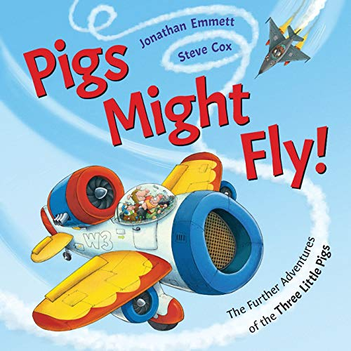 Pigs Might Fly!: The Further Adventures of the Three Little Pigs por Jonathan Emmett