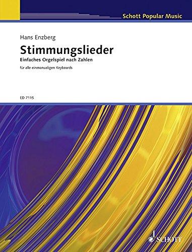 Stimmungslieder: Einfaches Orgelspiel nach Zahlen. E-Orgel. (Schott Popular Music)