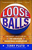 Best Simon & Schuster American Sports - Loose Balls: The Short, Wild Life of the Review