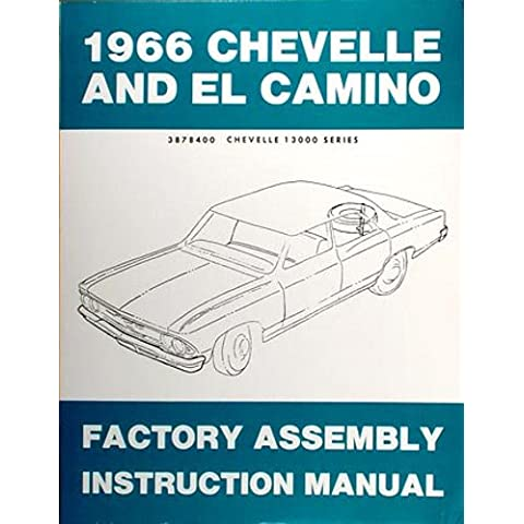 1966 CHEVY CHEVELLE, MALIBU & EL CAMINO FACTORY ASSEMBLY INSTRUCTION MANUAL. INCLUDES: Malibu, Convertibles, 2- & 4-door hardtops, Station Wagons, Super Sports, and El Caminos. CHEVROLET 66