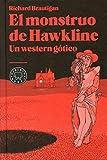 El Monstruo De Hawkline. Un Western Gótico (BB)