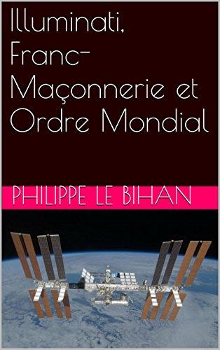 Illuminati, Franc-Maçonnerie et Ordre Mondial