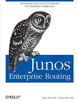 JUNOS Enterprise Routing: A Practical Guide to JUNOS Software and Enterprise Certification von [Marschke, Doug, Reynolds, Harry]