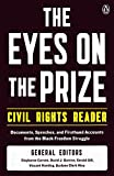 The Eyes on the Prize: Civil Rights Reader : Documents, Speeches, and Firsthand Accounts from the Black Freedom Struggle, 1954-1990