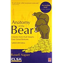 Anatomy of the Bear: Lessons from Wall Street's Four Great Bottoms by Napier (2010-10-30)