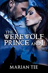 The Werewolf Prince And I (Moretti Werewolf Series) (Volume 1) by Marian Tee (2013-08-30)
