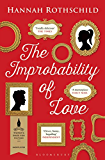 The Improbability of Love: SHORTLISTED FOR THE BAILEYS WOMEN'S PRIZE FOR FICTION 2016