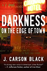Darkness on the Edge of Town by J. Carson Black (2005-01-31)