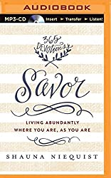 Savor: Living Abundantly Where You Are, As You Are by Shauna Niequist (2015-04-01)