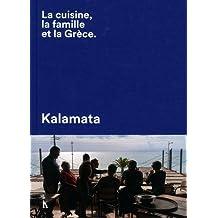 Kalamata : La cuisine, la famille et la Grèce