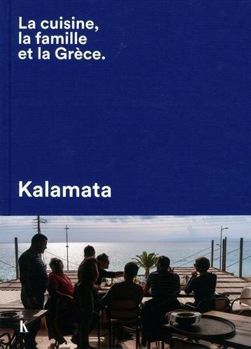 Kalamata : La cuisine, la famille et la Grce