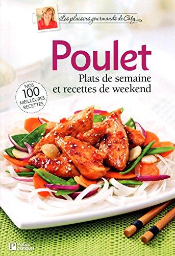 Poulet: Plats de semaine et recettes de week-end par (Broché)