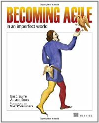 Becoming Agile: ...in an imperfect world: .in a Imperfect World