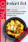 Paleo Instant Pot Cookbook: Easy and Delicious Paleo Instant Pot Recipes for Weight Loss