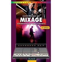 Guide pratique du mixage - 2e édition - Sonorisation et enregistrement