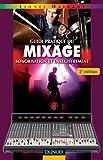 Guide pratique du mixage - 2e édition - Sonorisation et enregistrement...