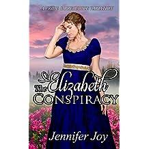 The Elizabeth Conspiracy: A Pride & Prejudice Variation (English Edition)