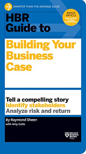 HBR Guide to Building Your Business Case (HBR Guide Series) (Business Case)