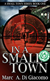 In A Small Town (A Small Town Series Book 1) (English Edition)