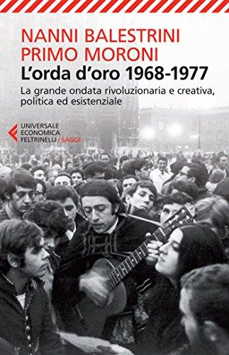 lorda-doro-1968-1977-la-grande-ondata-rivoluzionaria-e-creativa-politica-ed-esistenziale