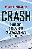 Crash: Pourquoi des avions s'écrasent-ils encore ?