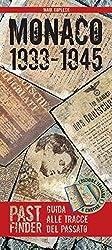 PastFinder Monaco 1933-1945 (ital.): Guida alle tracce del passato