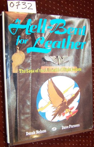 Hell-Bent for Leather: The Saga of the A-2 and G-1 Flight Jackets (Jacket A2 Flight)