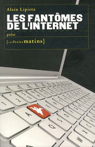 Les Fantômes de l'internet par Alain Lipietz