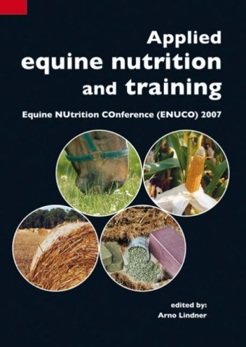 Applied Equine Nutrition and Training: Equine NUtrition COnference (ENUCO) 2007 by Arno Lindner (Editor) (13-Jul-2007) Paperback